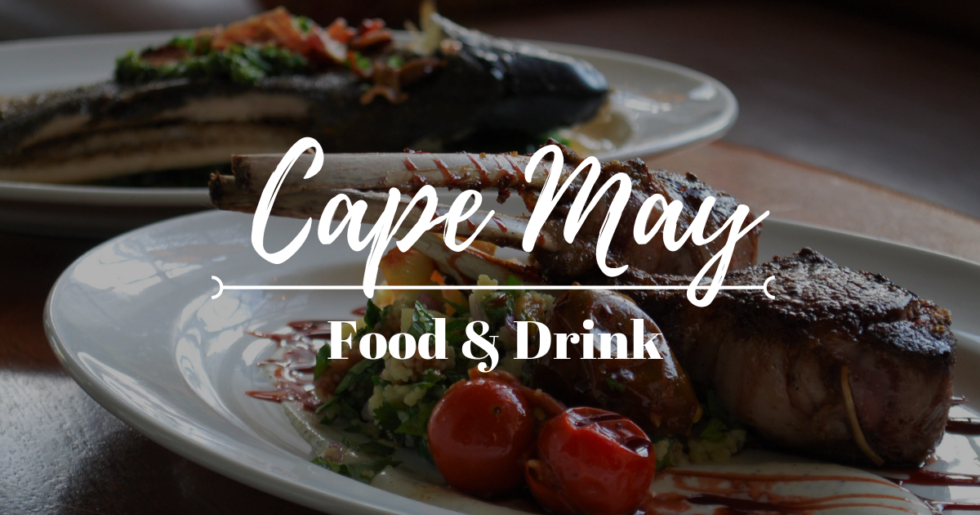 The Best food and drink of Cape May